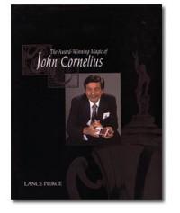 The Award-Winning Magic of John Cornelius