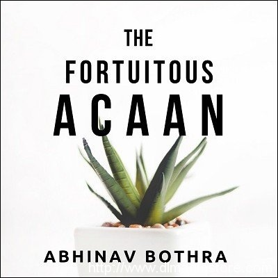 The Fortuitous ACAAN by Abhinav Bothra