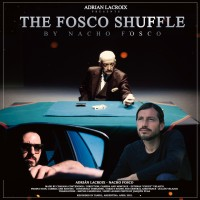 The Fosco Shuffle Presented By Adrian Lacroix (Instant Download)
