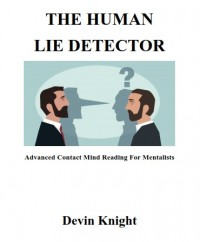 The Human Lie Detector By Devin Knight