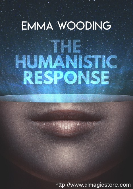 The Humanistic Response by Emma Wooding