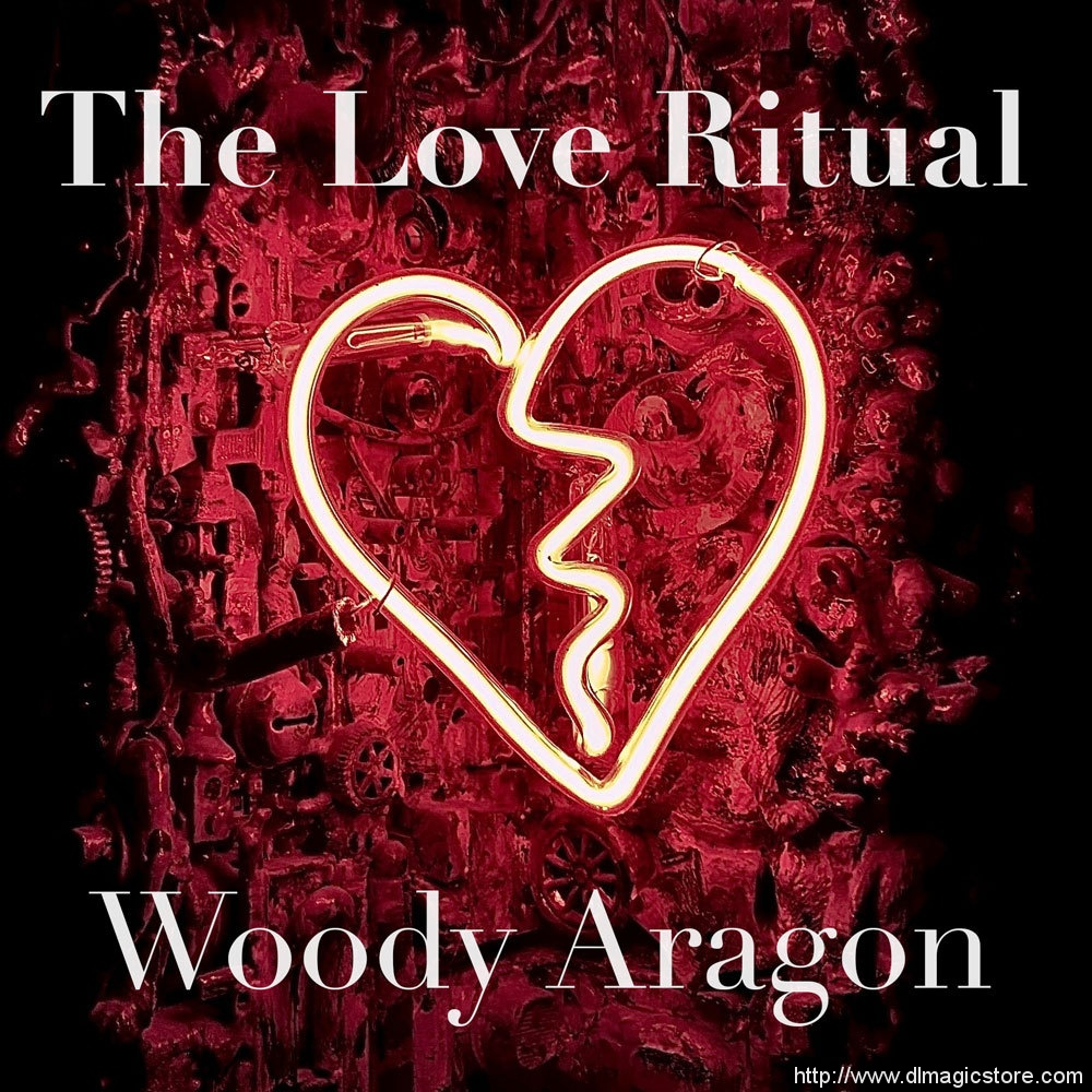 The Love Ritual by Woody Aragon (Instant Download)