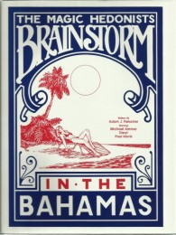 The Magic Hedonists Brainstorm in the Bahamas by Adam J. Fleischer