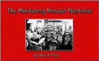 The Marketing Minded Mentalist By David Thiel