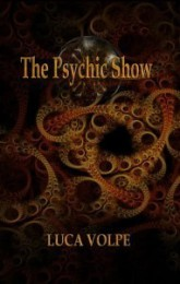 The Psychic Show by Luca Volpe
