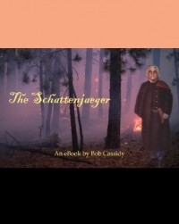 The Schattenjaeger by Bob Cassidy