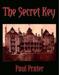 The Secret Key by Paul Prater