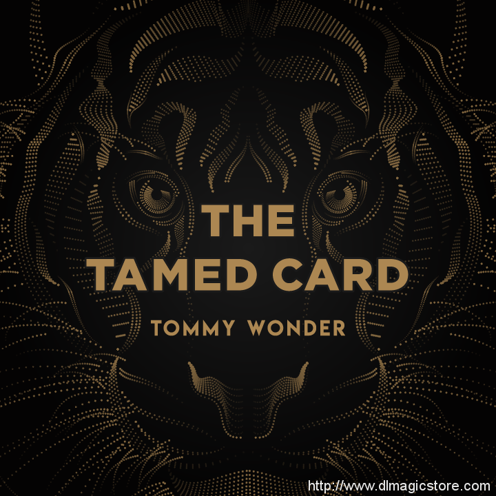The Tamed Card presented by Dan Harlan (Instant Download)