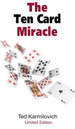 The Ten Card Miracle by Ted Karmilovich, LIMITED EDITION