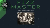 The Vault – Fizz Master by Paul Harris and Eric Mead