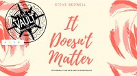 The Vault – It Doesn't Matter by Steve Bedwell