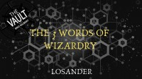 The Vault – The 3 Words of Wizardry by Losander
