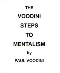 The Voodini Steps to Mentalism By Paul Voodini (Instant Download)