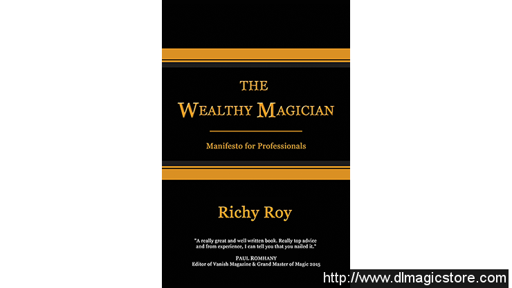 The Wealthy Magician Manifesto for Professionals by Richy Roy