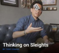 Thinking on Sleights by Tony Chang