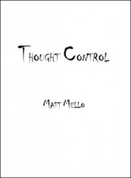 Thought Control by Matt Mello