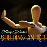 Tommy Wonder & Tom Stone – Building an act
