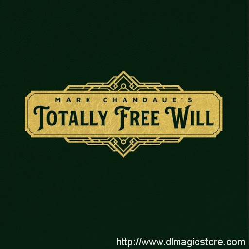Totally Free Will by Mark Chandaue book