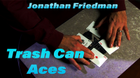 Trash Can Aces by Jonathan Friedman