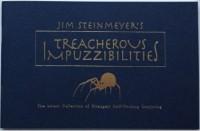 Treacherous Impuzzibilities by Jim Steinmeyer