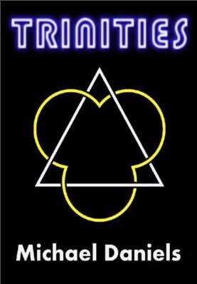 Trinities By Michael Daniels