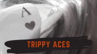 Trippy Aces by Adam Wilber