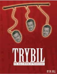 Trybil Dr. Bill Book of Pendulums by Dr. Bill Cushman