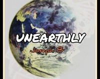 UNEARTHLY by Joseph B. (Instant Download)