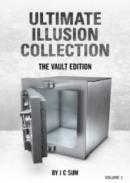 Ultimate Illusion Collection The Vault Edition Vol 1 by J C Sum
