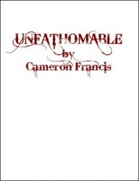 Unfathomable by Cameron Francis