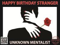 Unknown Mentalist – Happy Birthday Stranger