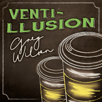 Venti-llusion by Gregory Wilson & David Gripenwaldt (Instant Download)