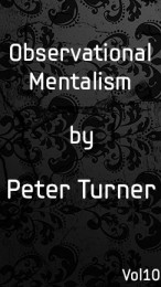 Vol 10. Observational Mentalism by Peter Turner