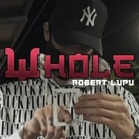 WHOLE BY ROBERT LUPU