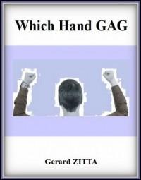 Which Hand Gag by Gerard Zitta