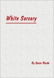 White Sorcery by Senor Mardo