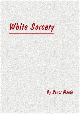 White Sorcery by Senor Mardo