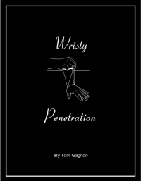 Wristy Penetration by Tom Gagnon