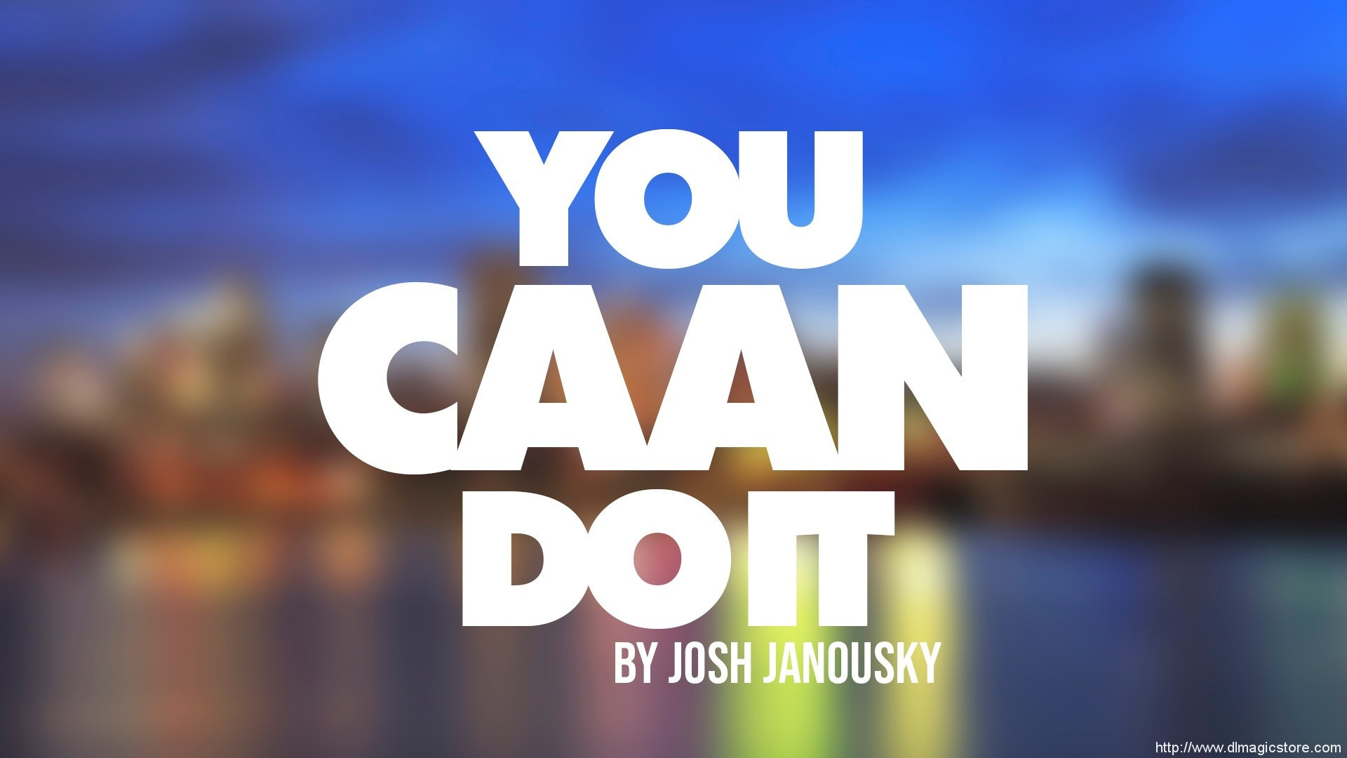You CAAN Do It By Josh Janousky