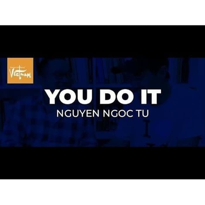 You Do It by Ngoc Tu and Creative Artists