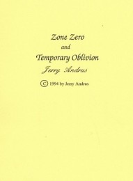 Zone Zero & Temporary Oblivion by Jerry Andrus