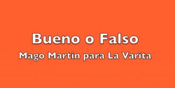 Bueno o Falso by Mago Martin & La Varita