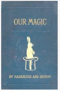 Our Magic by Nevil Maskelyne & David Devant