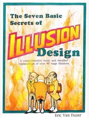 The Seven Basic Secrets of Illusion Design by Eric Van Duzer