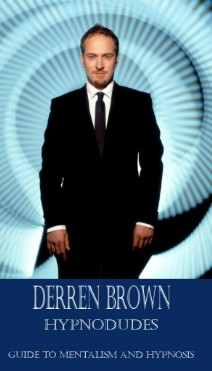 Guide to mentalism and hypnosis by Derren Brown