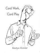 Card Work Card Play by Kostya Kimlat