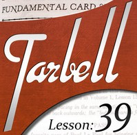 Tarbell 39 Fundamental Card Sleights