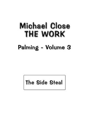 The Work Of Palming Volume 3 by Michael Close