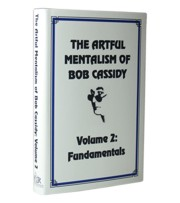 The Artful Mentalism of Bob Cassidy Vol 2