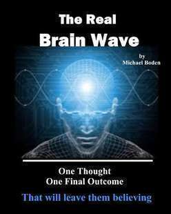 The Real Brainwave by Michael Boden